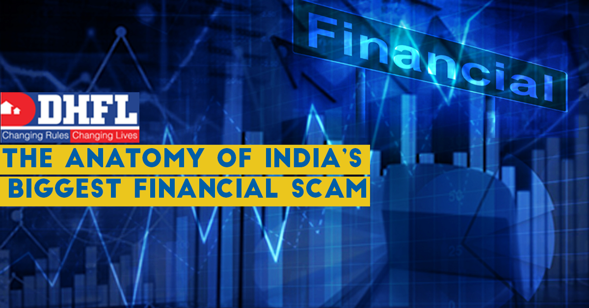 Press Release: ANATOMY OF INDIA'S BIGGEST FINANCIAL SCAM PULLED OFF BY DEWAN HOUSING FINANCE CORPORATION