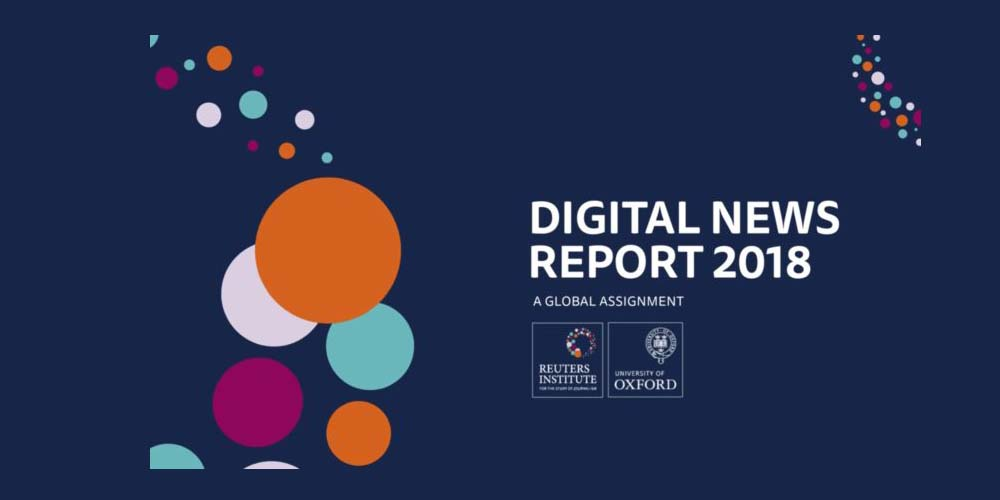 Document of the Day: Reuters Institute Digital News Report 2018
