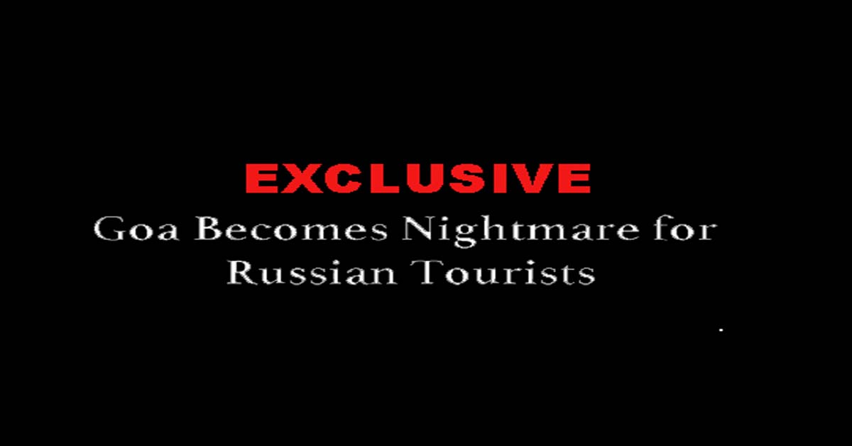 Goa Becomes Nightmare for Russian Tourists